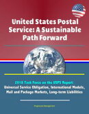 United States Postal Service: A Sustainable Path Forward - 2018 Task Force on the USPS Report: Universal Ser…