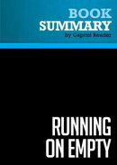 Summary of Running On Empty: How the Democratic and Republican Parties Are Bankrupting Our Future and What A…