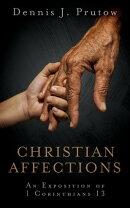 Christian Affections: An Exposition of 1 Corinthians 13