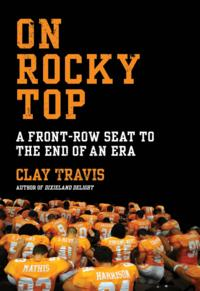 On Rocky TopA Front-Row Seat to the End of an Era【電子書籍】[ Clay Travis ]