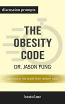 "Summary: ""The Obesity Code: Unlocking the Secrets of Weight Loss"" by Dr. Jason Fung 
