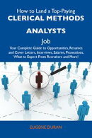 How to Land a Top-Paying Clerical methods analysts Job: Your Complete Guide to Opportunities, Resumes and Co…