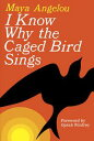 I Know Why the Caged Bird Sings【電子書籍】[ Maya Angelou ]