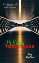 Holiday Resistance