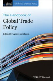 The Handbook of Global Trade Policy【電子書籍】