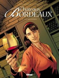 Ch?teaux Bordeaux - Tome 04Les Mill?simes【電子書籍】[ Corbeyran ]