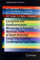 Correlation and Autofluorescence Microscopy in Forensics Medicine: Time of Death Detection Using Polycrystal…