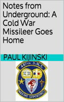 Notes from Underground: A Cold War Missileer Goes Home