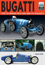 Bugatti Type 35 Grand Prix Car and its Variants【電子書籍】[ Lance Cole ]