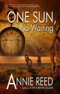 One Sun, No Waiting【電子書籍】[ Annie Reed ]