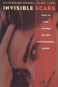 InvisibleScarsHowtoStop,ChangeorEndPsychologicalAbuse