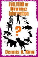 Evolution or Divine Intervention