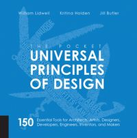 Universal Principles of Design, Revised and Updated125 Ways to Enhance Usability, Influence Perception, Increase Appeal, Make Better Design Decisions,【電子書籍】[ William Lidwell ]