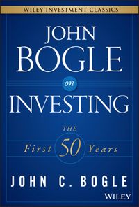 JohnBogleonInvestingTheFirst50Years