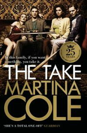 The TakeA gripping crime thriller of family lies and betrayal【電子書籍】[ Martina Cole ]