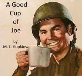 A Good Cup of Joe【電子書籍】[ M.L. Hopkins ]