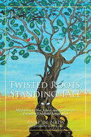 Twisted Roots, Standing Tall
