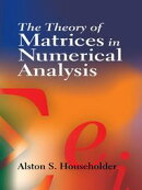 The Theory of Matrices in Numerical Analysis