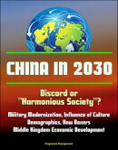 """China in 2030: Discord or """"Harmonious Society""""? Military Modernization, Influence of Culture, Demographics, …"""