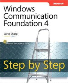 Windows Communication Foundation 4 Step by Step【電子書籍】[ John Sharp ]