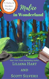 Malice In Wonderland (Book 6)A Harley and Davidson Mystery, #6【電子書籍】[ Liliana Hart ]