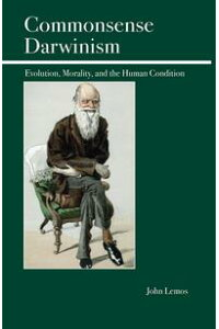 CommonsenseDarwinismEvolution,Morality,andtheHumanCondition