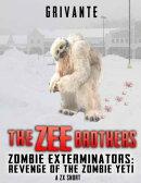 The Zee Brothers: Revenge of the Zombie Yeti