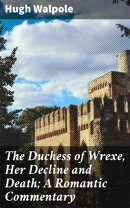The Duchess of Wrexe, Her Decline and Death; A Romantic Commentary