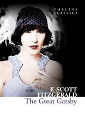 The Great Gatsby (Collins Classics)【電子書籍】[ F. Scott Fitzgerald ]