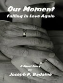 Our Moment: Falling In Love Again