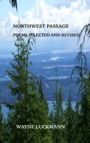 Northwest Passage: Poems Selected and Revised
