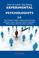 How to Land a Top-Paying Experimental psychologists Job: Your Complete Guide to Opportunities, Resumes and C…