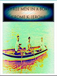Three Men in a Boat【電子書籍】[ Jerome K. Jerome ]