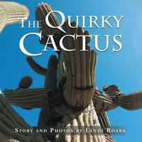 The Quirky Cactus【電子書籍】[ Landi Roark ]