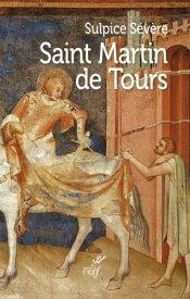 Saint Martin de Tours【電子書籍】[ Sulpice severe ]