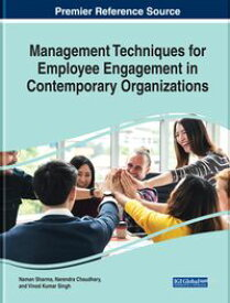 Management Techniques for Employee Engagement in Contemporary Organizations【電子書籍】