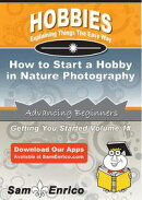 How to Start a Hobby in Nature Photography