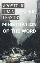 Apostolic Training School Lessons: Ministration of the Word