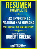 Resumen Completo: Las Leyes De La Naturaleza Humana (The Laws Of The Human Nature) - Basado En El Libro De R…