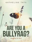 Are You a Bullyrag?