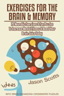 Exercises for the Brain and Memory : 70 Neurobic Exercises & FUN Puzzles to Increase Mental Fitness & Boost …