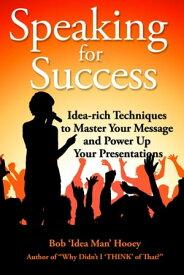 Speaking For Success【電子書籍】[ Bob Hooey ]
