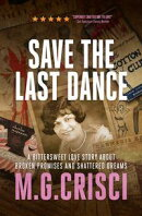 Save the Last Dance: A Bittersweet Love Story About Broken Promises and Shattered Dreams