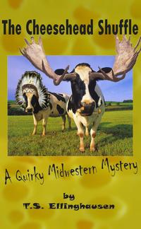 The Cheesehead Shuffle (A Quirky Midwestern Mystery)【電子書籍】[ T.S. Ellinghausen ]