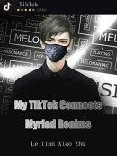 My TikTok Connects Myriad Realms