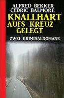 Knallhart aufs Kreuz gelegt: Zwei Kriminalromane