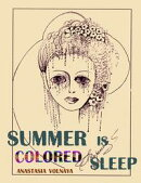 Summer Is Colored Sleep