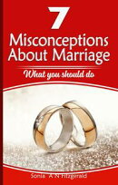 7 Misconceptions about Marriage