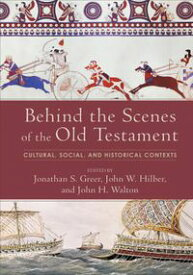 Behind the Scenes of the Old TestamentCultural, Social, and Historical Contexts【電子書籍】