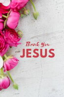 JESUS, Thank You For...